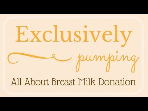 Exclusively Pumping // All About Breast Milk Donation