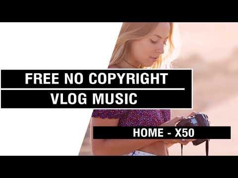 Home - x50  [FREE No Copyright Vlog Music ]⚡🎧🔥