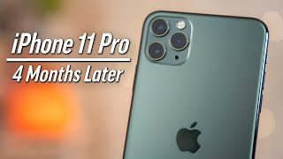 Why the iPhone 11 Pro Succeeded - 4 Month Review!