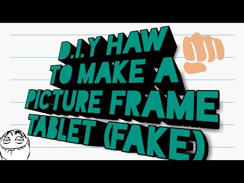 D.I.Y how to make a picture frame tablet (fake tablet)
