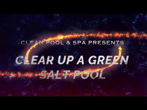Clear Up A Green Salt Water Pool Fast | Perfect Results In 3 Days