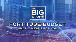 $33 billion Fortitude Budget unveiled: What does it mean for you?   THE BIG STORY