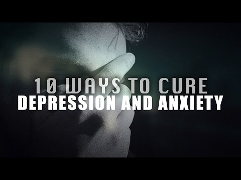 10 Ways To Cure Depression And Anxiety