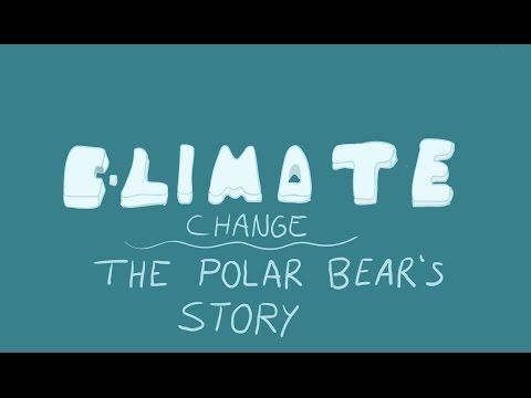Climate Change - The Polar Bear's Story