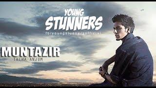 Muntazir   Official Music Video   Talha Anjum