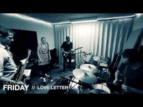 Good Friday - Love Letter