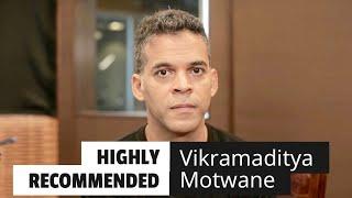Highly Recommended: Vikramaditya Motwane