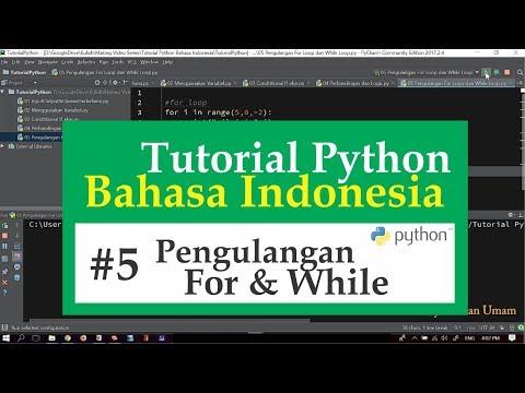 05 Tutorial Python Bahasa Indonesia - Pengulangan For & While