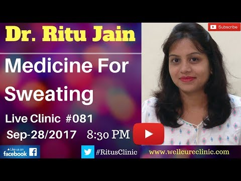 Homeopathic Medicine For Sweating,Hyperhidrosis Treatment,Stop Sweating - Dr. Ritu's Live Clinic#081