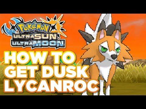 How to Get Dusk Lycanroc in Pokémon Ultra Sun and Moon!   How To Evolve Rockruff Into Dusk Lycanroc
