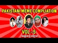 Download Pakistani Memes VOL-5 | Meme Compilation MP3,3GP,MP4