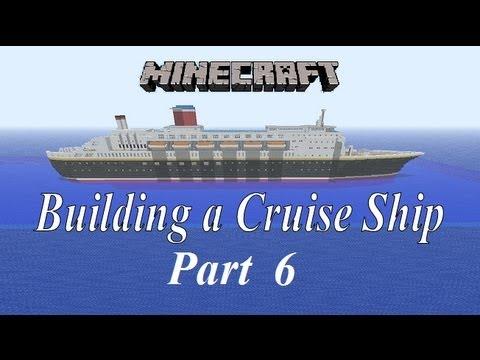 Minecraft, Building a Cruise Ship tutorial Part 6
