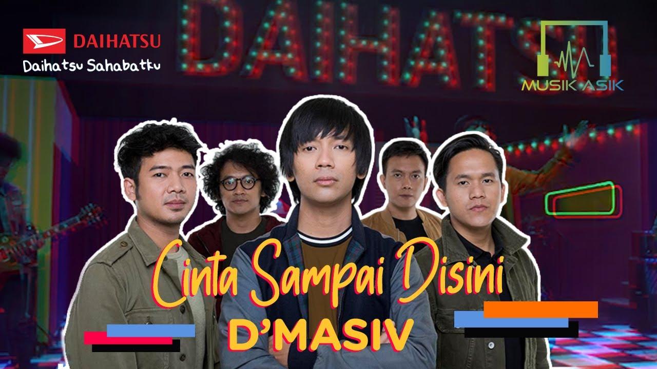 Download D'Masiv - Cinta Sampai Disini | Musik Asik KOLABORASIK MP3 Gratis