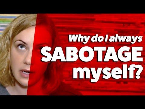 Why do I SABOTAGE Myself?