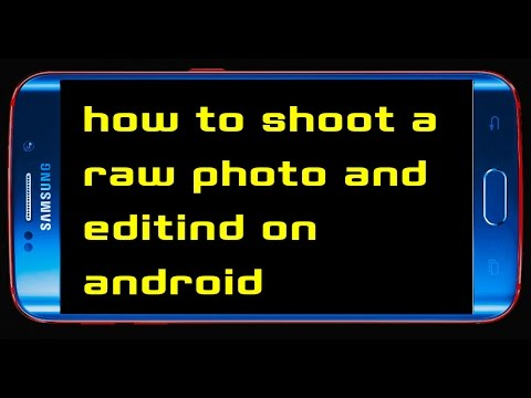 HOW TO SHOOT AND EDIT A RAW PHOTO - ANDROID