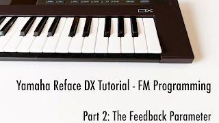 Yamaha Reface DX Tutorial - Part 1: FM Fundamentals - PakVim