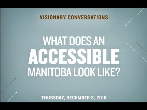 Visionary Conversations: What does an accessible Manitoba look like?