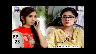 Bay Khudi Episode 23 - ARY Zindagi Drama