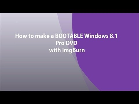 How to make a BOOTABLE Windows 8.1 Professional DVD [with ImgBurn]