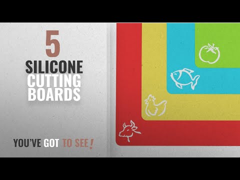 Top 10 Silicone Cutting Boards [2018]: Extra Thick Flexible Plastic Cutting Board Mats With Food