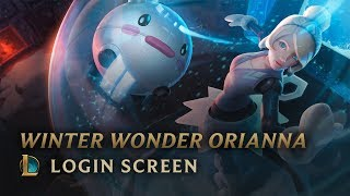 Winter Wonder Orianna   Login Screen - League of Legends