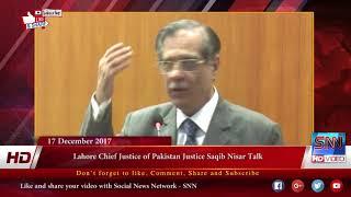 Lahore Chief Justice of Pakistan Justice Saqib Nisar Talk