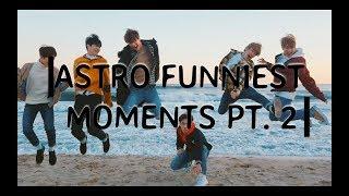 ASTRO [아스트로] Funniest Moments Pt. 2