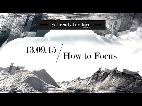 Get Ready for Love Changes - How to Focus | Tobias Teichen