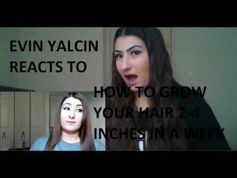 EVIN YALCIN REACTS TO HOW TO GROW 2-4 INCHES OF YOUR HAIR IN A WEEK!