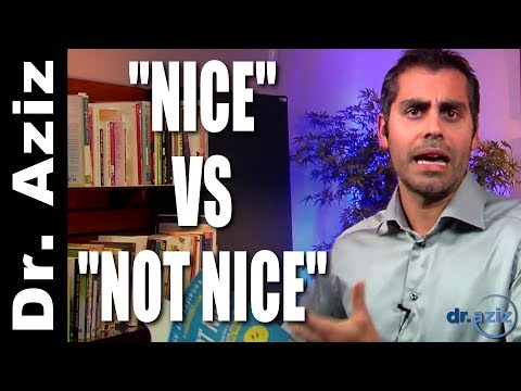 Nice VS Not Nice - New Book By Dr. Aziz Confidence Coach