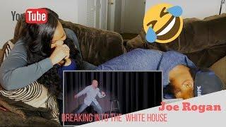 JOE ROGAN| BREAKING INTO THE WHITE HOUSE| REACTION|