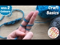 How to Finger Knit with Two Strands (Craft Basics Series)