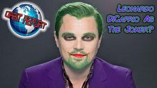 Leonardo DiCaprio as The Joker? - Orbit Report