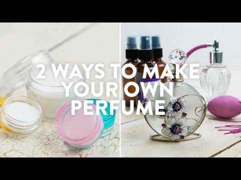 2 Ways To Make Your Own Perfume