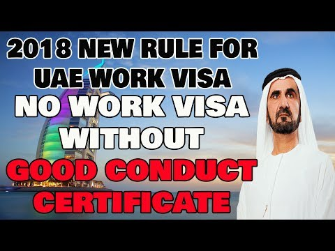 Important News- UAE work visa New rule February 2018 Good Conduct Certificate Must For Job