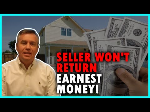 What to do if the seller wont return your earnest money