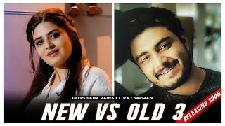 New vs Old 3 Mashup (Official Teaser) | Raj Barman feat. Deepshikha | Releasing Soon