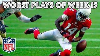 Worst Plays   NFL Week 15 Highlights