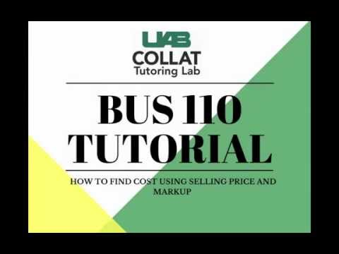 BUS 110 - How to find cost with selling price and markup
