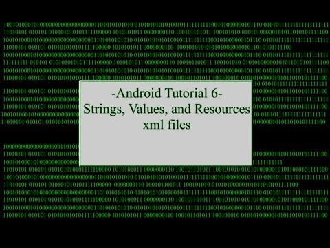 Android Part 6: Strings, Values, and Resources xml files!