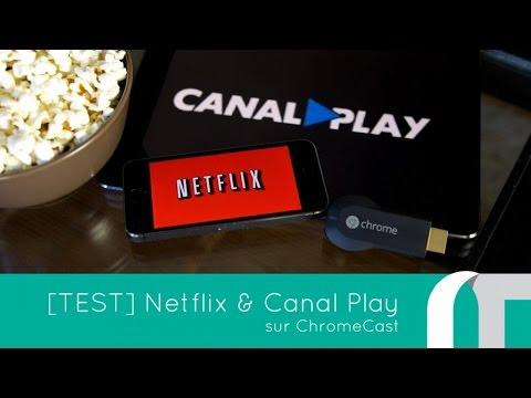 Netflix et CanalPlay sur ChromeCast - APP