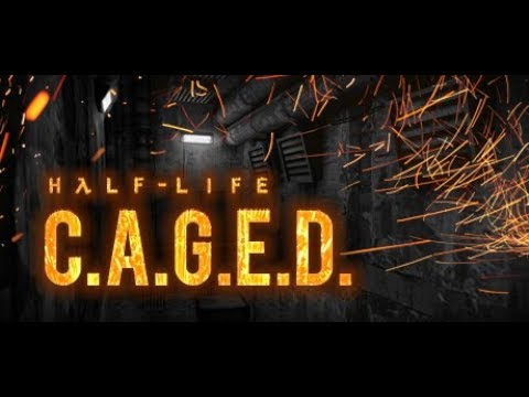 Half-Life C.A.G.E.D.