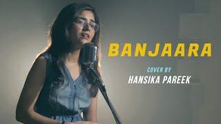 Banjaara | cover by Hansika Pareek | Sing Dil Se | Ek Villain | Shraddha Kapoor, Siddharth Malhotra
