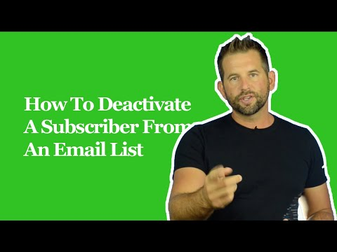 How To Deactivate A Subscriber From An Email List