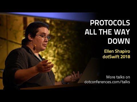 dotSwift 2018 - Ellen Shapiro - Protocols All The Way Down