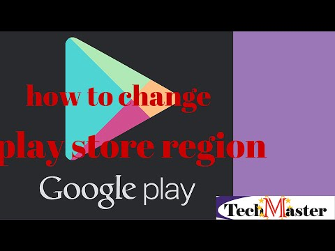play store region: how to change play store region?
