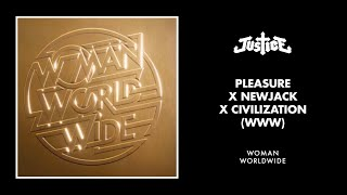 Justice - Pleasure x Newjack x Civilization (WWW)
