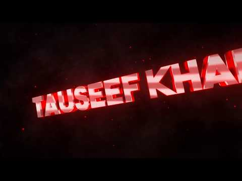 Tauseef Khan Channel Intro