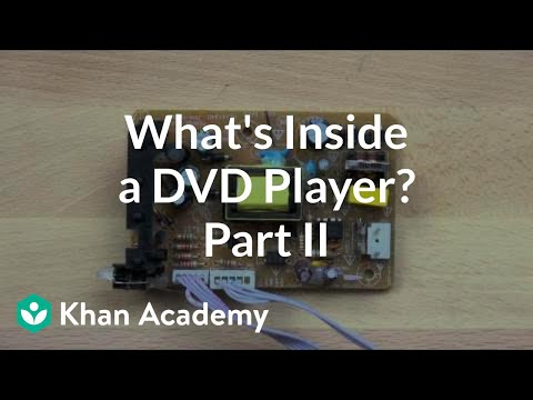 What is inside a DVD player? (2 of 5)   Electrical engineering   Khan Academy