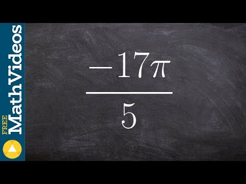 Tutorial - Given a negative angle greater than 2pi determine the coterminal angles ex 14, -17(pi)/5